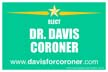 Dr. Davis Poly Yard Sign